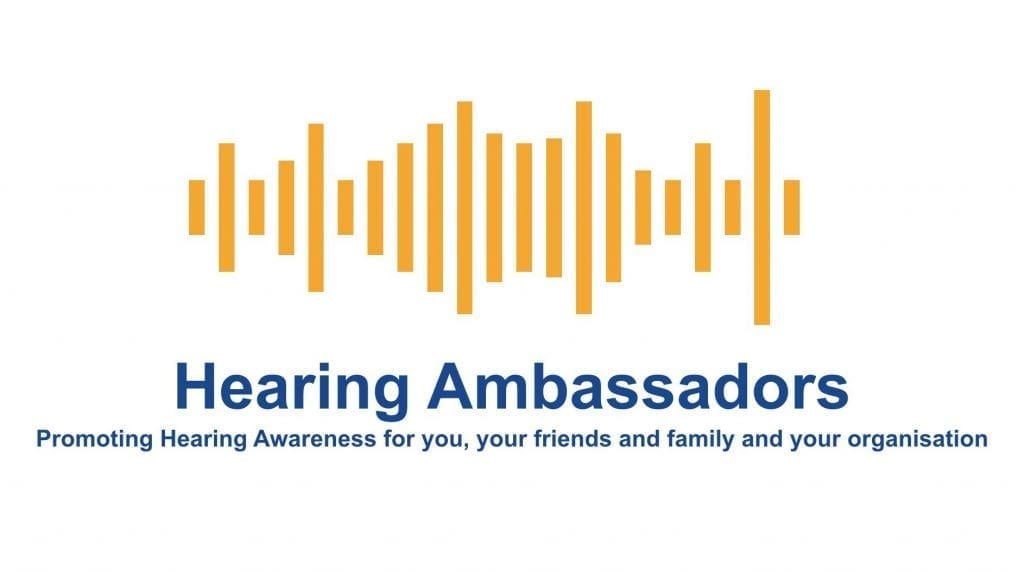 Hearing Ambassadors - Promoting Hearing Awareness for me, my friends and family and my organisation